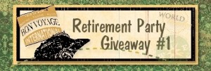 Retirement Giveaway #1
